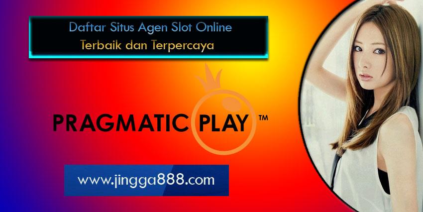 Daftar Situs Agen Slot Online Terbaik dan Terpercaya