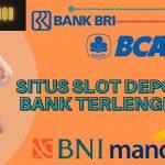 Situs Slot Deposit Bank Terlengkap