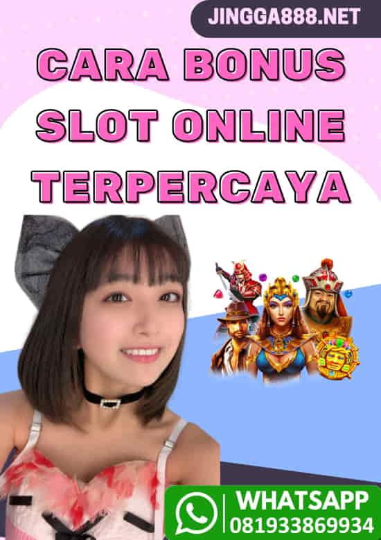 bonus slot online terbukti 100%